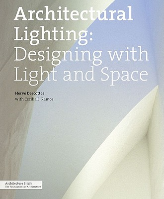 Architectural Lighting By Descottes, Herve/ Ramos, Cecilia (CON)
